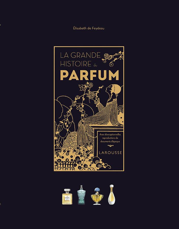 La grande histoire du parfum édition Larousse