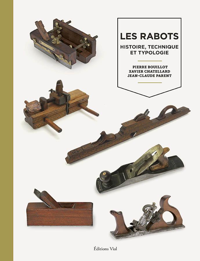Les rabots histoire, thechnique et typologie édition Vial
