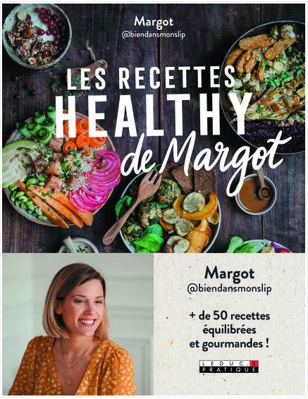 Les recettes healthy de Margot de l\